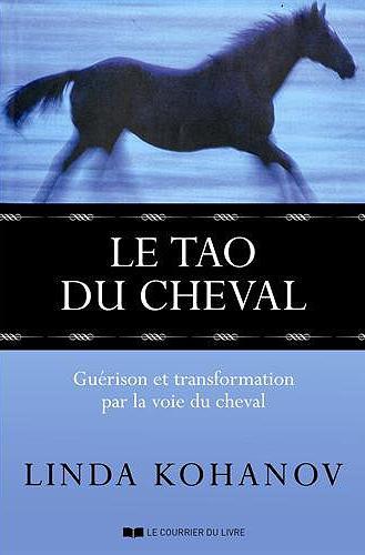 """""""Le TAO du cheval"""", Linda KOHANOV"""